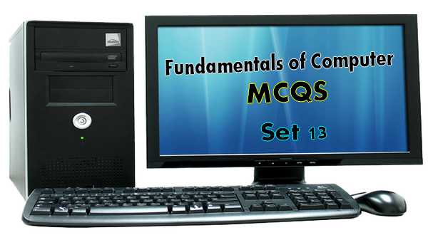 Fundamentals of Computer MCQ Questions With Answers Set 13