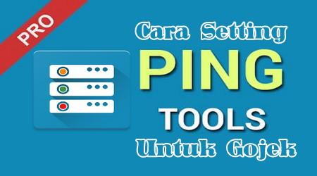 Ping Tools Pro Untuk Gojek Semoga Gacor 1