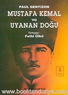 Paul Gentizon - Mustafa Kemal ve Uyanan Doğu