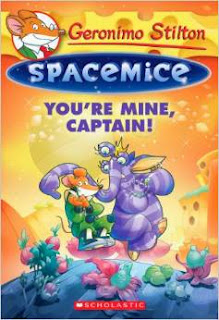 Geronimo Stilton Spacemice: You're Mine, Captain!