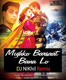 Mujhko-Barsaat-Bana Lo-Remix-Ðj-Nikhil