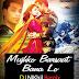 Mujhko Barsaat Bana Lo Remix - DJ Nikhil