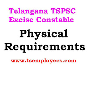 Telangana TSPSC Excise Constable Physical Requirements 2016 Notification Prohibition  &  Excise  Constable  height chest medical vision eye details as per 06/2016 Notification  Physical Measurements Test (PMT) in physical measurement test they should have following height chest measurements Probation Excise Constable minimum height and chest for men and women district wise posts TSPSC Excise Constable procedure