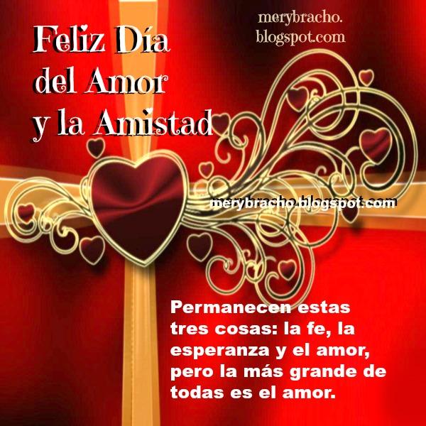 Feliz Día de San Valentin, día del amor y la amistad, 14 febrero 2015, frases de amor por Mery Bracho, imagen cristiana con versiculo bíblico para amigos fb. Saludos con tarjeta San Valentin.