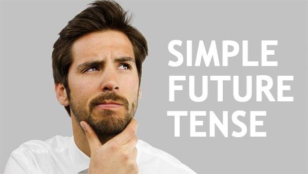 SIMPLE FUTURE FUTURE TENSE (Pengertian, Contoh Kalimat, Rumus, Fungsi) LENGKAP