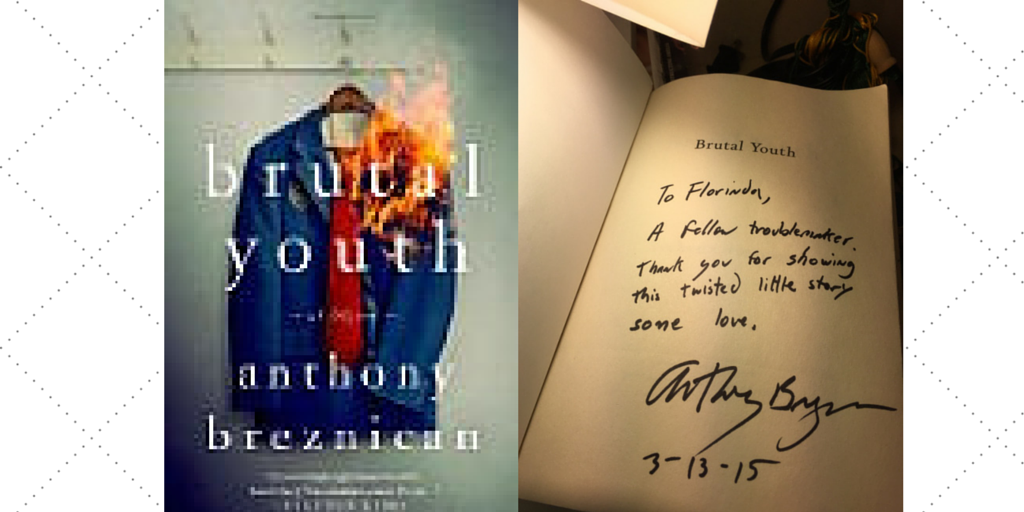 my inscribed galley edition: BRUTAL YOUTH by Anthony Breznican