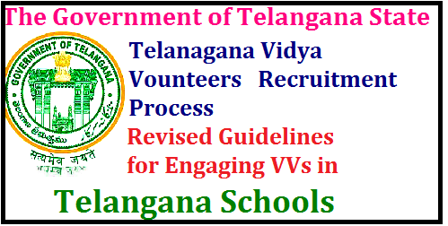 Telangana VVs Recruitment Process TS VVs Selection Guidelines Telangana VVs Recruitment VVs Selection details. As per the Annexure of GO.Rt 97 the guidelines for engaging vidya volunteers in Telangana State were released . Thes VVs Selection process will be followed until any changes are made in this selection method. Guidelines for engaging 11428 VVs in Telangana Schools for 2017-18 .Eligibility for appointment as vidya volunteers in Telangana State. GO NO 82 Appointment of 11428 Vidya Volunteers Posts Guidelines issued Guidelines to Appoint 11428 Vidya Volunteers-Apply Online Process-Selection Procedure School Education – Engaging the services of ( 11428) Vidya Volunteers through School Management Committees (SMCs) with an Honorarium of Rs.12000/- per month in the Academic Year 2017-18 - Permission Accorded – Orders – Issued. http://www.paatashaala.in/2016/06/go-rt-97-appointment-of-9335-vidya-volunteers-guidelines-issued.html