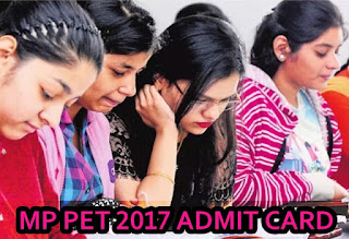 MP PET 2017 Admit Card, MP PET 2017 Exam Date, Download MPPET Hall Ticket 2017
