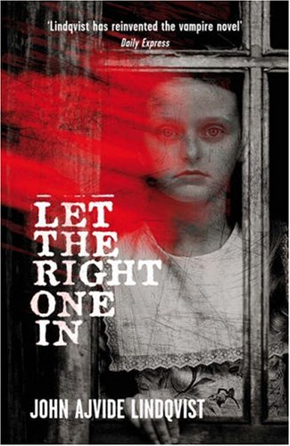 John Ajvide Lindqvist, Let the Right One In, Vampire novels, Vampire books, Vampire Narrative, Gothic fiction, Gothic novels, Dark fiction, Dark novels, Horror fiction, Horror novels