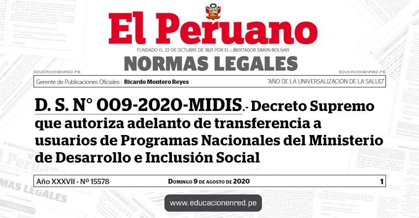 D. S. N° 009-2020-MIDIS.- Decreto Supremo que autoriza adelanto de transferencia a usuarios de Programas Nacionales del Ministerio de Desarrollo e Inclusión Social