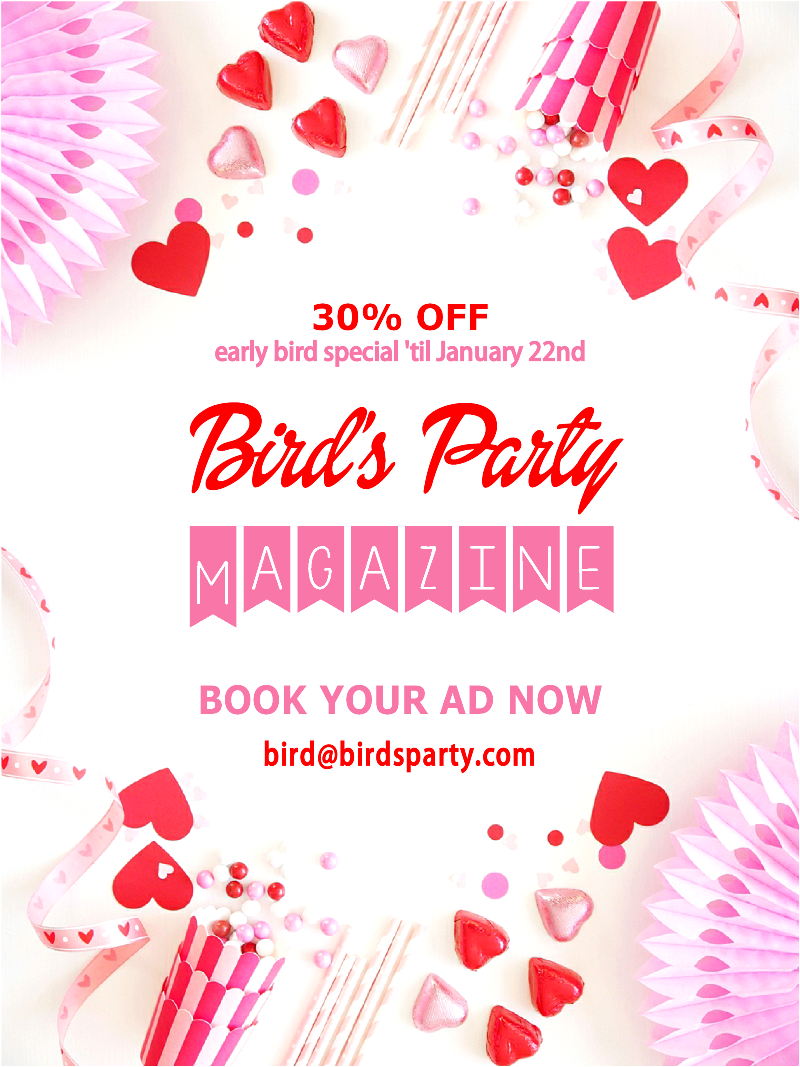 Valentine's Day Magazine Early Bird Special - get your shop, blog or business featured in our Love Day issue with an Early Bird 30% off ad rate! | BirdsPartyMagazine.com
