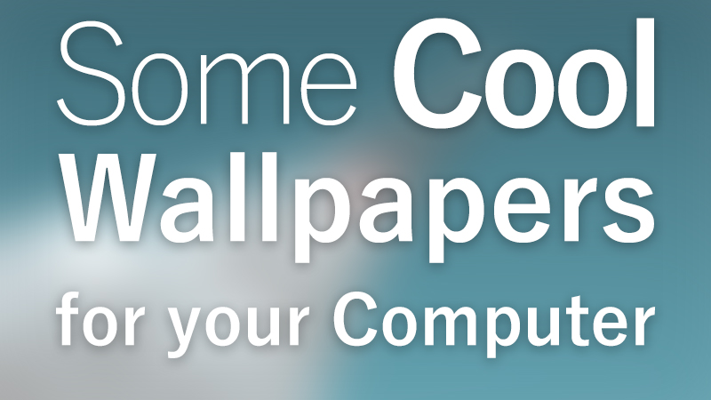 Μερικά Cool Wallpapers για τον Υπολογιστή σας Wallpapers