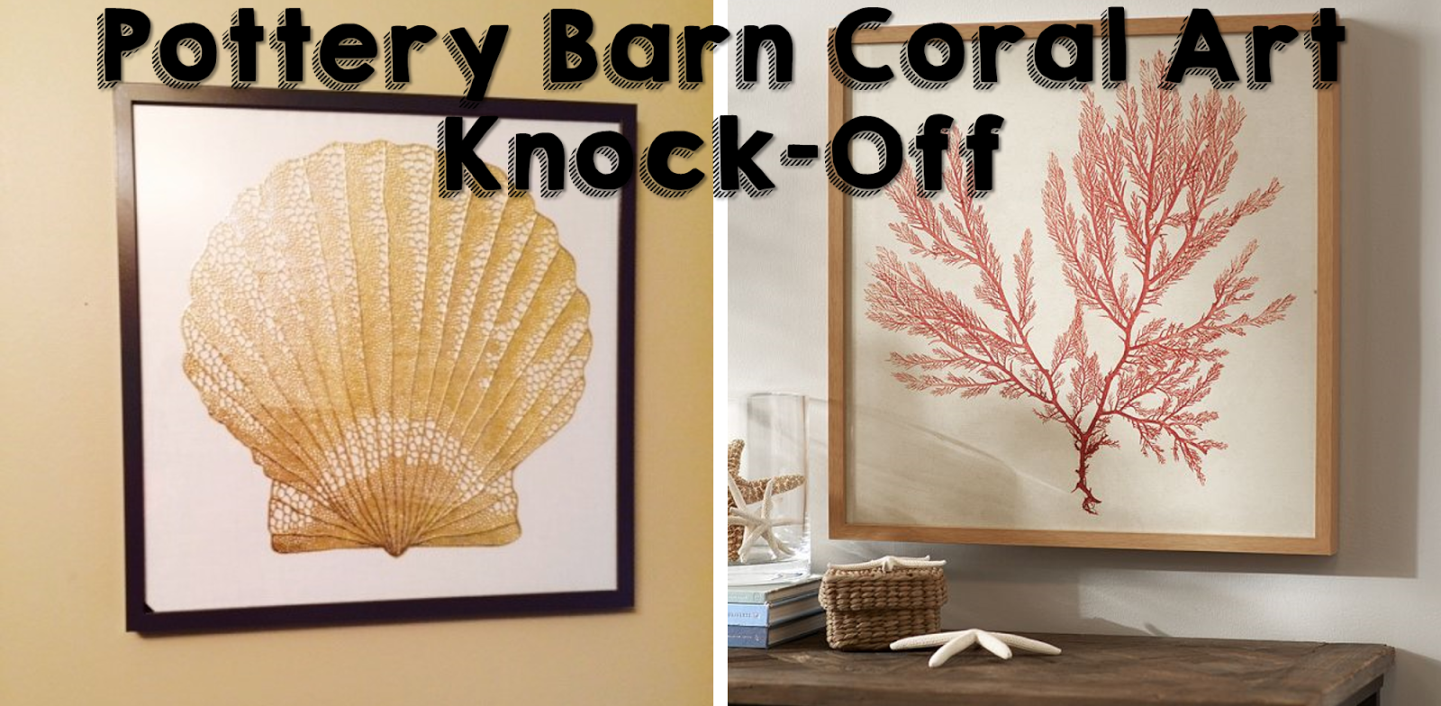 {Jessica Stout Design}: Pottery Barn Coral Art Knock-Off