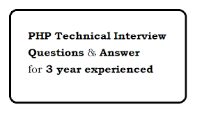 PHP Technical Interview Questions and Answer for 3 year experienced