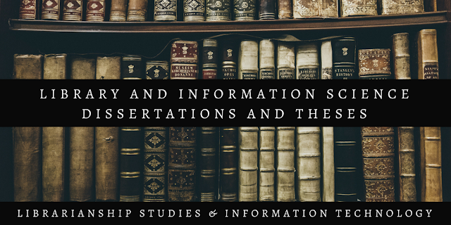 Library and Information Science Dissertations and Theses