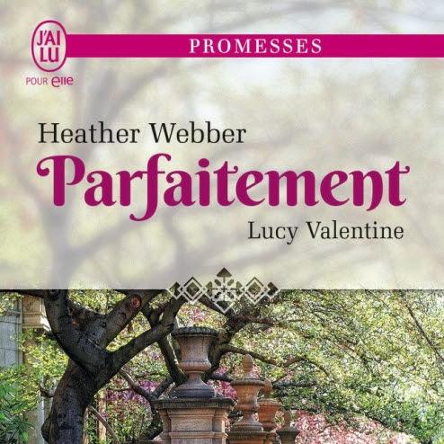 Lucy Valentine, tome 4 : Parfaitement de Heather Webber