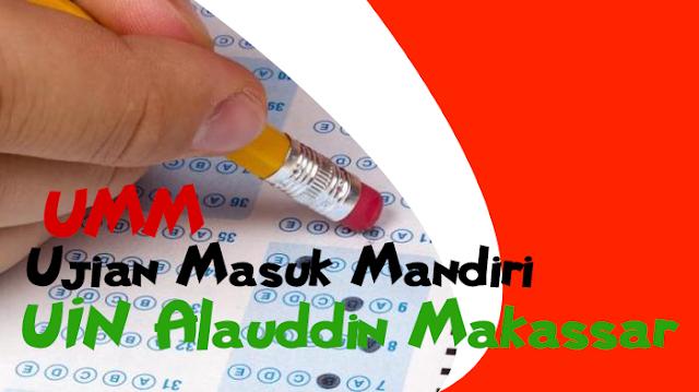 Informasi Pendaftaran Jalur Masuk UMM UIN Alauddin Makassar