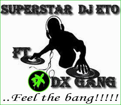 Download Superstar DJ ETO Naija bang Mix - No  1 Nigeria