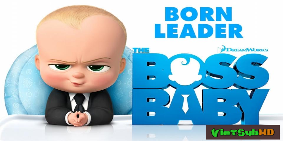 Phim Ông Chủ Nhỏ / Nhóc Trùm VietSub CAM | The Boss Baby (2017) 2017