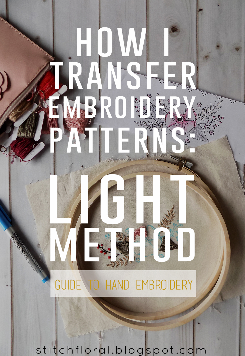 How I Transfer Embroidery Patterns Light Method Stitch Floral