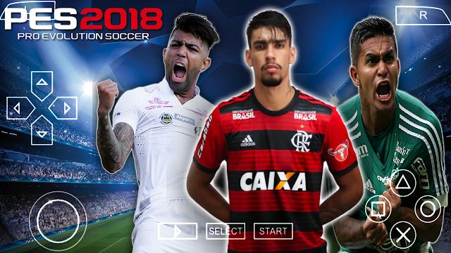 SAIU!! PES 2018 NOVO PATCH COM BRASILEIRÃO e EUROPEU ATUALIZADO PARA PPSSPP/PSP/PC/ANDROID