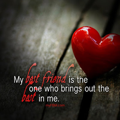 Greatest sexy quotes about friendship: my best friend is the one who brings out the best in me.