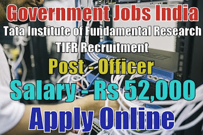 Tata Institute of Fundamental Research TIFR Recruitment 2017