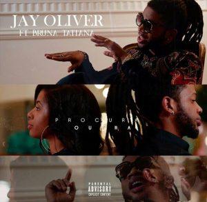 Jay Oliver Feat. Bruna Tatiana - Procura Outra