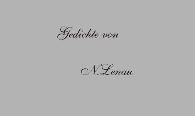 Gedichte Und Zitate Fur Alle Gedichte Von N Lenau Das