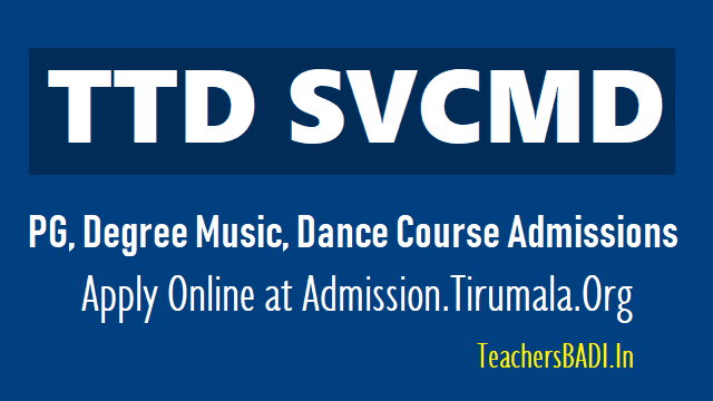 sri venkateswara college of music and dance,degree music dance courses,pg music dance courses,b.music,b.dance, visarada,praveena,ma music,ma dance,svcmd,last date to apply,ttd application form