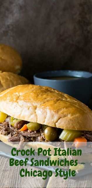 Crock Pot Italian Beef Sandwiches – Chicago Style