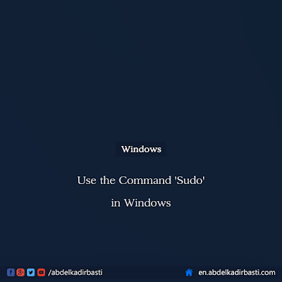 Use the Command Sudo in Windows