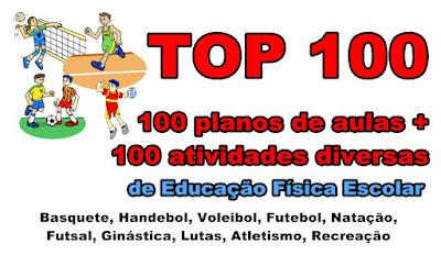 100 planos de Aulas + 100 atividades de Esportes