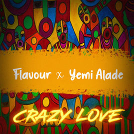 Flavour Feat Yemi Alade - Crazy Love