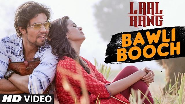 'Laal Rang' New Song Video - Bawli Booch