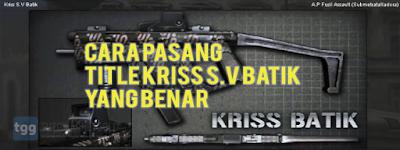 Tutorial Setting Title Kriss S.V Batik Point Blank Yang Cocok Agar Selalu Headshot