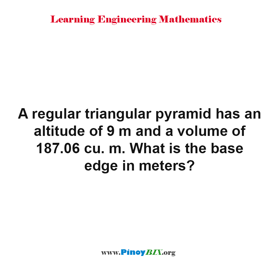 What is the base edge of a regular triangular pyramid?
