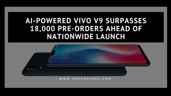 Vivo V9 surpasses 18,000 pre-orders ahead of nationwide launch