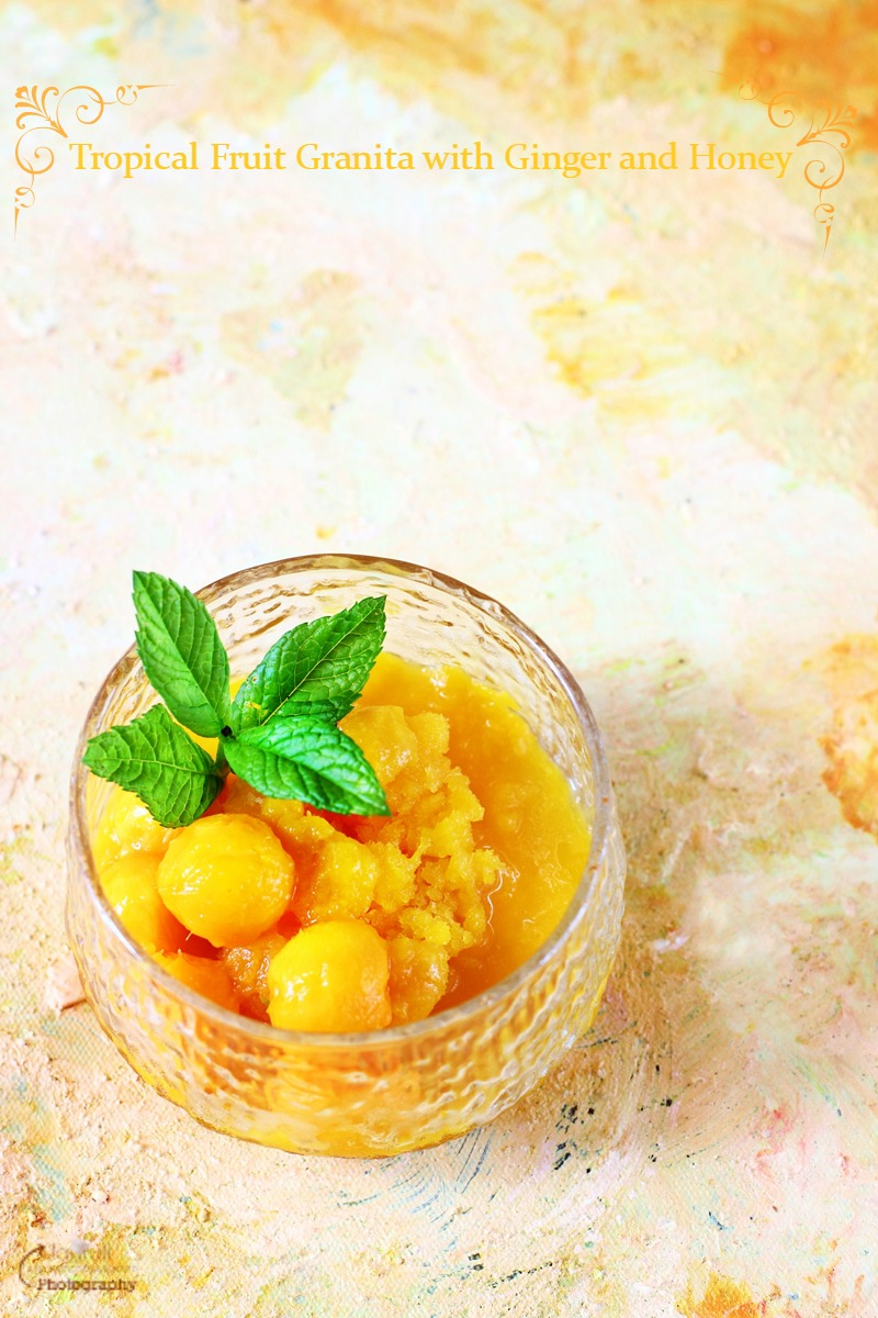 ... with my oh so delicious Tropical Fruit Granita with Ginger and Honey