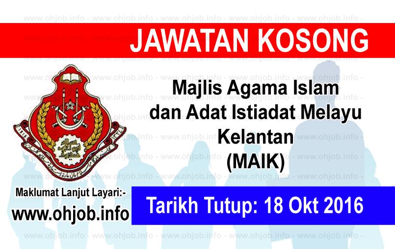 Jawatan Kerja Kosong Majlis Agama Islam dan Adat Istiadat Melayu Kelantan (MAIK) logo www.ohjob.info oktober 2016