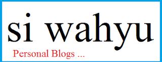 Artikel Perdana SI Wahyu Dalam Blog Ini