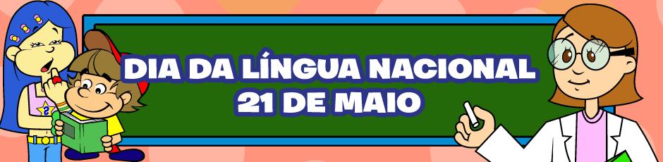 Resultado de imagem para 21 de maio dia da lingua nacional