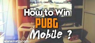 How to win PUBG mobile, How to win PUBG mobile ?, NATJP, Natjp, natjp, natjp.com, Natjp.com, NATJP.com, How to win PUBG mobile