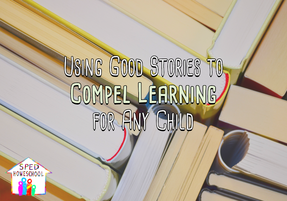 Using Good Stories to Compel Learning for Any Child