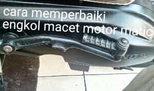 cara memperbaiki engkol macet motor matic