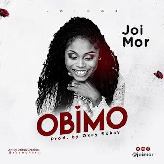 MUSIC: Joi Mor - Obimo (My Heart) ||@joimor