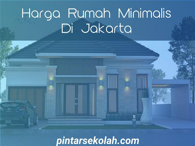 Rumah hunian merupakan salah satu aset berharga bagi keluarga manapun Harga Rumah Minimalis Di Jakarta