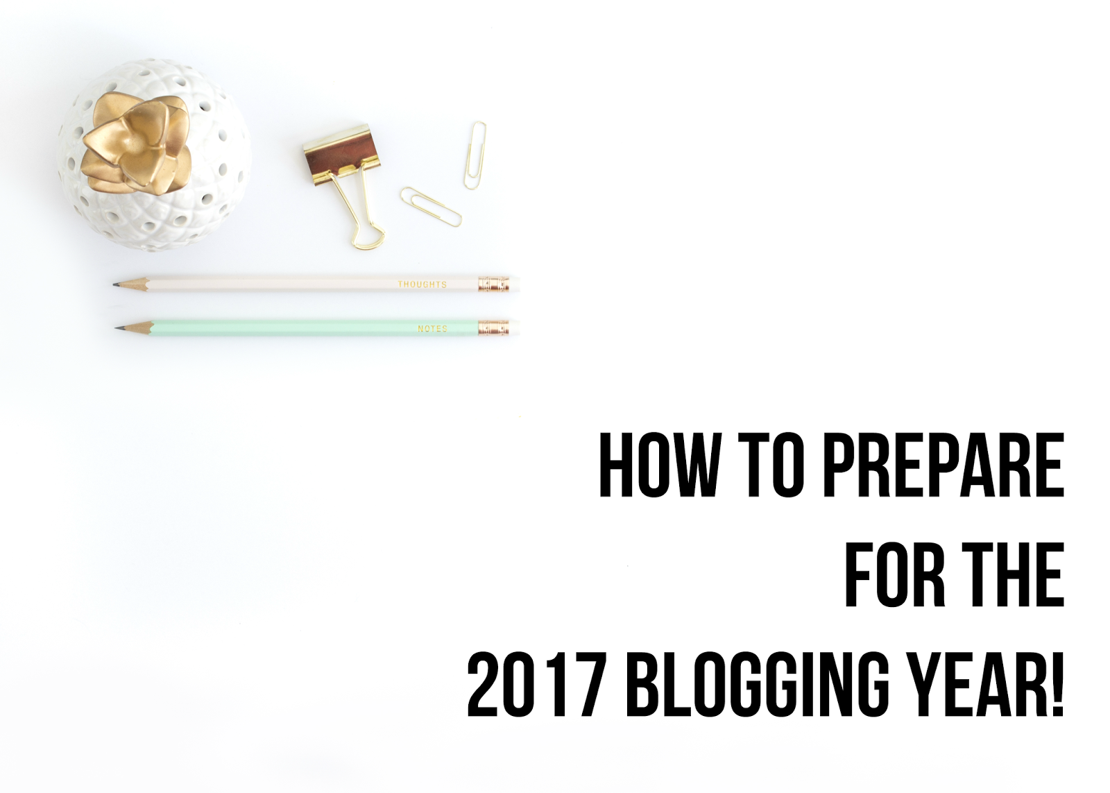 Blog Talk: How to Prepare for the 2017 Blogging Year!