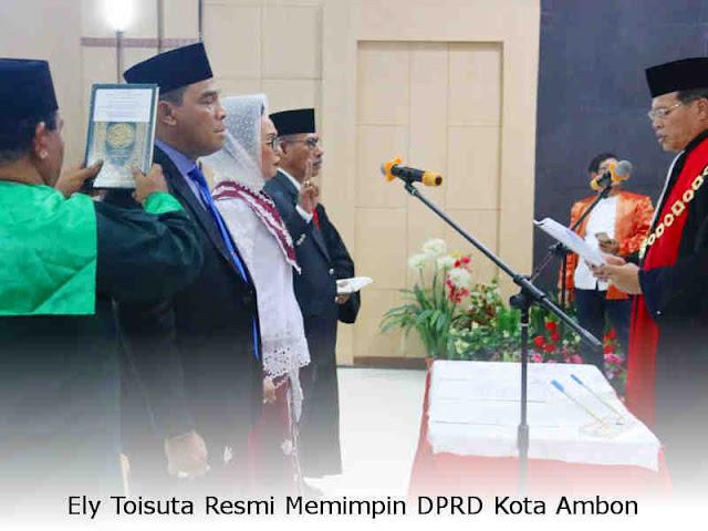 Ely Toisuta Resmi Memimpin DPRD Kota Ambon