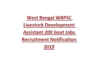 West Bengal WBPSC Livestock Development Assistant 200 Govt Jobs Recruitment Notification 2019
